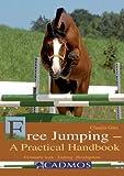 Free Jumping - A Practical Handbook: Gymnastic Work, Training and Development