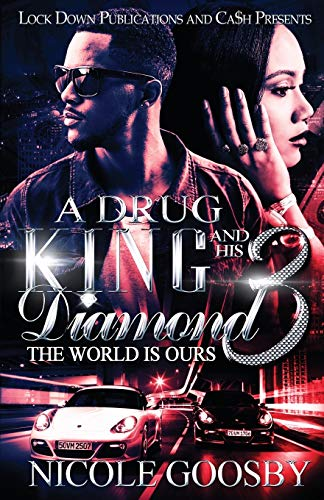 Book Cover: A Drug King and His Diamond 3: The World Is Ours