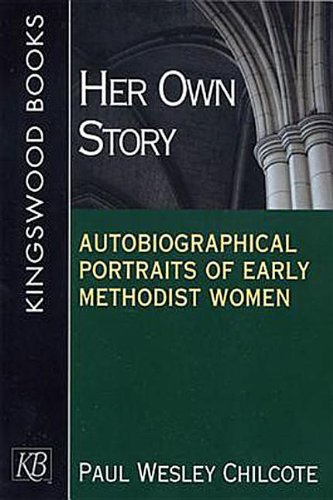 Her Own Story: Autobiographical Portraits of Early Methodist Women pdf