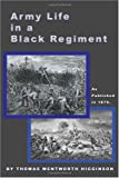 Army Life in a Black Regiment, Thomas W. Higginson, 1582183597
