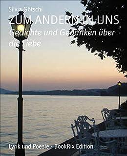 ZUM ANDERN IN UNS: Gedichte und Gedanken über die Liebe (German Edition)