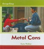 Metal Cans, Kate Walker, 160870131X