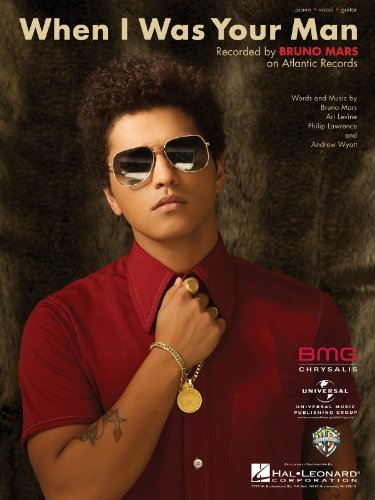 Bruno Mars - When I Was Your Man - Piano/Vocal Sheet Music