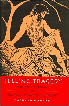 Book Telling Tragedy: Narrative Technique in Aeschylus, Sophocles and Euripides