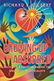 Growing up Absorbed, Richard S. Gilbert, 149173406X