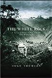 The White Rock, Hugh Thomson, 0297842447