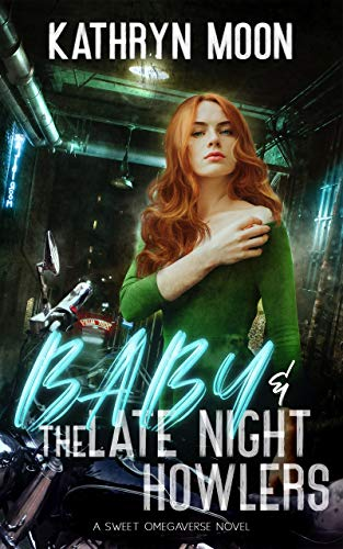 Baby and the Late Night Howlers by Kathryn Moon