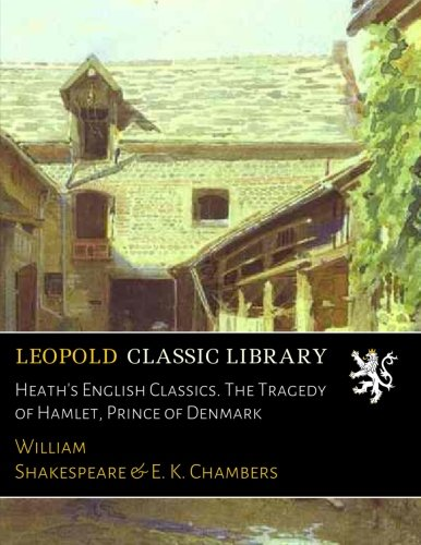 Download Heath's English Classics. The Tragedy of Hamlet, Prince of Denmark PDF