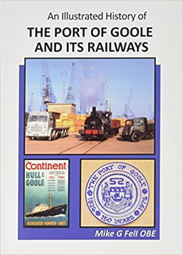 Book An Illustrated History of the Port of Goole and its Railways