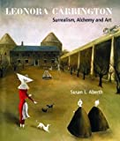 Leonora Carrington: Surrealism, Alchemy and Art