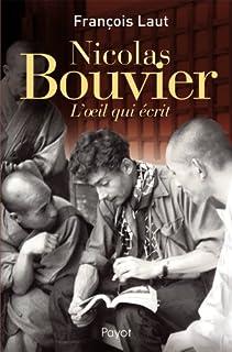 Nicolas Bouvier : l'oeil qui écrit, Laut, François