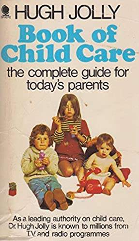 book of child care the complete guide for today s parents hugh rh amazon com Health Care Guide Skin Care Guide