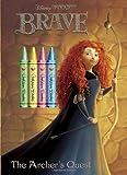 The Archer's Quest (Disney/Pixar Brave) (Color Plus Chunky Crayons) (2012-05-15)