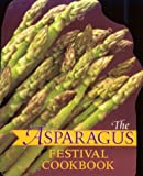 The Asparagus Festival Cookbook, Jan Moore and Barbara Hafley, 0890878293