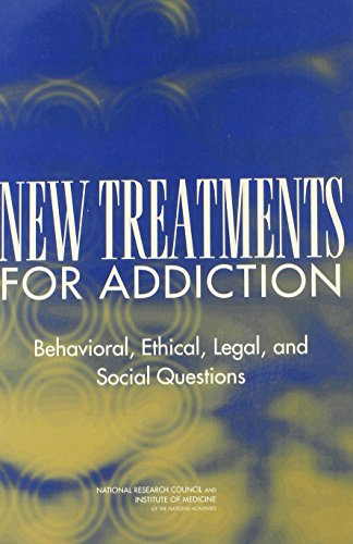 New Treatments for Addiction: Behavioral, Ethical, Legal, and Social Questions