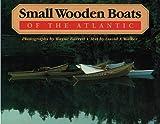 Small Wooden Boats of Atlantic, Barrett Walker, 0921054548