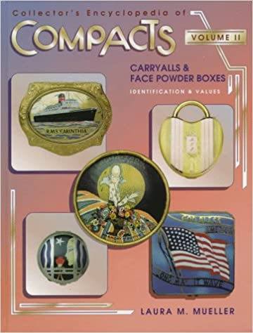 Collector's Encyclopedia of Compacts, Carryalls and Face Powder Boxes: v.2: Identification and Values: Vol 2