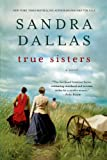 True Sisters, Sandra Dallas, 1250005035