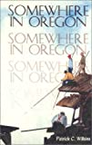 Somewhere in Oregon, Patrick Wilkins, 1887617078