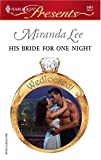 His Bride for One Night, Miranda Lee, 0373124511