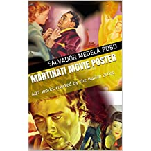 Martinati Movie Poster: 407 works created by the Italian artist (Art and Design in the Movie Poster nº 2) (Spanish Edition)