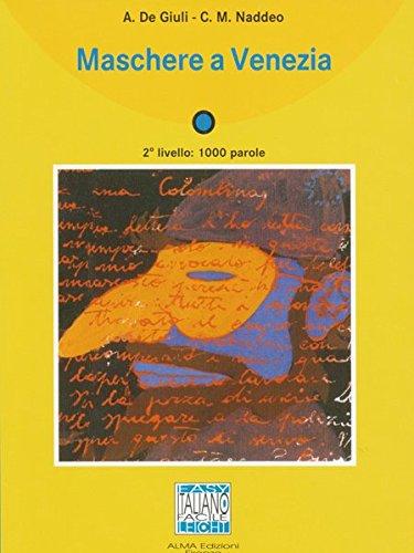 Maschere a Venezia: Lektüre mit Audio-CD (Italiano Facile)