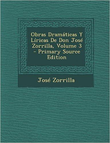 Obras Dramaticas y Liricas de Don Jose Zorrilla, Volume 3