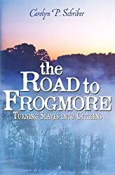The Road to Frogmore: Turning Slaves into Citizens (The Civil War in South Carolina's Low Country Book 3)