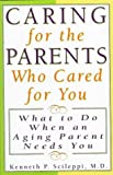 Caring for the Parents Who Cared for You, Kenneth P. Scileppi, 155972367X