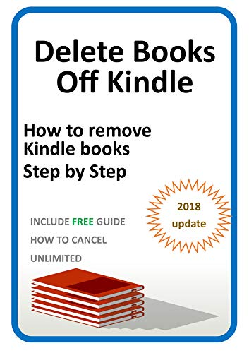 Delete a Book - How to  remove  Kindle Books: The ultimate guide to remove a Kindle Book from library.  PLUS FREE HOW TO CANCEL UNLIMITED SUBSCRIPTION (Kindle Utility 3)