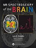 MR Spectroscopy of the Brain, Brandao, Lara Alexandre and Doningues, Romeu C., 0781746167
