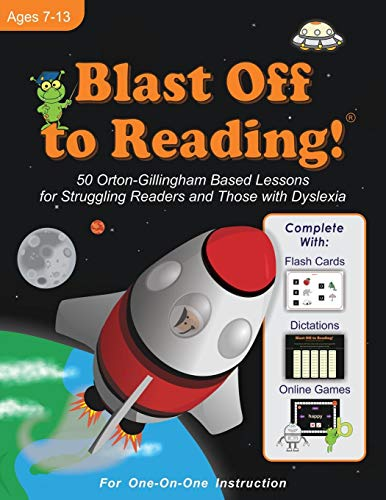 Blast Off to Reading!: 50 Orton-Gillingham Based Lessons for Struggling Readers and Those with Dyslexia (A Color Of His Own Lesson Plan)