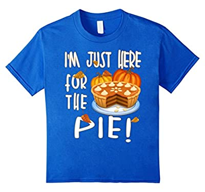 I'm Just Here For The Pie T-Shirt Funny Thanksgiving TShirt