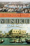 [VENICE]Venice: Pure City By Ackroyd, Peter(Author)Hardcover On 02 Nov 2010)