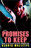 Promises to Keep, Gloria Mallette, 0375757449