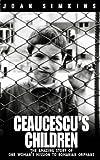 Ceaucescu's Children, Joan Simkins, 0551031263