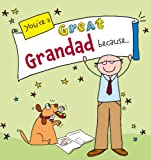You're a Great Grandad Because . . .