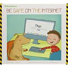 Be Safe on the Internet