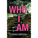 Who I Am: A dark psychological thriller with a stunning twist