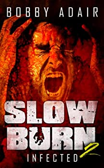 Slow Burn: Infected, Book 2 by [Adair, Bobby]