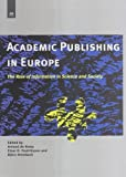 Academic Publishing in Europe : The Role of Information in Science and Society, De Kemp, Arnoud and Fredriksson, Einar H., 1586036548