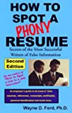 How to Spot a Phony Resume, Wayne D. Ford, 1879876124