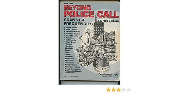 Beyond Police Call: Scanner Frequencies: Richard Barnett