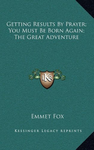 Getting Results by Prayer; You Must Be Born Again; The Great Adventure pdf epub