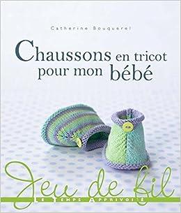 Amazonfr Chaussons En Tricot Pour Mon Bébé Catherine