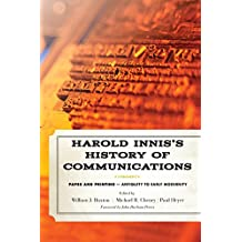 Harold Innis's History of Communications: Paper and Printing―Antiquity to Early Modernity