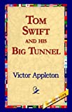 Tom Swift and His Big Tunnel, Victor Appleton, 142181093X