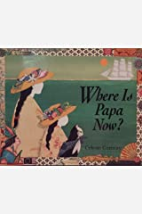 Where Is Papa Now? Hardcover