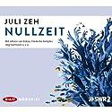 Nullzeit Performance by Juli Zeh Narrated by Johann von Bülow, Frederike Kempter, Jörg Hartmann