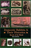Domestic Rabbits & Their Histories: Breeds of the World